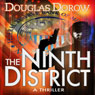 The Ninth District: A Thriller (Unabridged), by Douglas Dorow