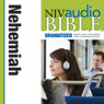 NIV Audio Bible: Nehemiah (Dramatized) (Unabridged) Audiobook, by Zondervan