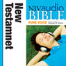 NIV Audio Bible, Pure Voice: New Testament (Unabridged)
