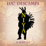 Niya (Unabridged) Audiobook, by Luc Descamps
