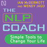 The NLP Coach 1: Simple Tools to Change Your Life Audiobook, by Ian McDermott