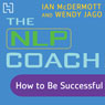The NLP Coach 2: How to Be Successful Audiobook, by Ian McDermott