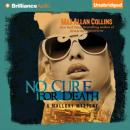 No Cure for Death: A Mallory Novel (Unabridged) Audiobook, by Max Allan Collins
