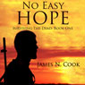 No Easy Hope: Surviving the Dead (Unabridged), by James Cook