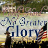 No Greater Glory (Unabridged), by Cindy Nord