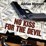 No Kiss for the Devil (Unabridged) Audiobook, by Adrian Magson