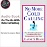 No More Cold Calling: The Breakthrough System That Will Leave Your Competition in the Dust (Unabridged), by Joanne S. Black