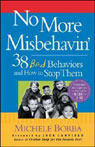 No More Misbehavin: 38 Difficult Behaviors and How to Stop Them Audiobook, by Michele Borba