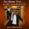 No More Ties... But Will There Be Donuts (Unabridged), by Jerry Della Rocca