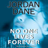 No One Lives Forever (Unabridged) Audiobook, by Jordan Dane