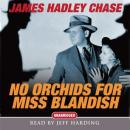 No Orchids for Miss Blandish (Unabridged) Audiobook, by James Hadley Chase