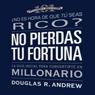 No Pierdas Tu Fortuna: La Guia Inicial para Convertirte en Millonario (Missed Fortune 101 (Texto Completo)) (Unabridged) Audiobook, by Douglas R. Andrew