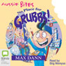 No Place for Grubbs!: Aussie Bites (Unabridged) Audiobook, by Max Dann