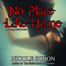 No Place Like Home (Unabridged) Audiobook, by Nicole Sobon