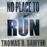 No Place to Run (Unabridged) Audiobook, by Thomas B. Sawyer