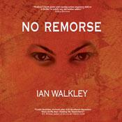 No Remorse (Unabridged), by Ian Walkley