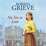 No Sin to Love (Unabridged), by Roberta Grieve