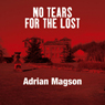No Tears for the Lost (Unabridged), by Adrian Magson