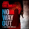 No Way Out: A Jack Davis Thriller, Book 3 (Unabridged) Audiobook, by Joel Goldman