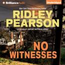 No Witnesses: A Lou Boldt - Daphne Matthews Novel, Book 3 (Unabridged), by Ridley Pearson