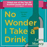 No Wonder I Take a Drink (Unabridged) Audiobook, by Laura Marney