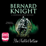 The Noble Outlaw: Crowner John Mysteries (Unabridged) Audiobook, by Bernard Knight