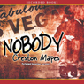 Nobody (Unabridged) Audiobook, by Creston Mapes