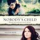 Nobodys Child: The Pandora Files, Book 1 (Unabridged), by Austin Boyd
