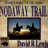 Nodaway Trail (Unabridged) Audiobook, by David R. Lewis