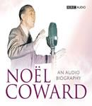 Noel Coward: An Audio Biography (Unabridged), by Sheridan Morley