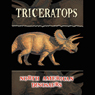 North American Dinosaurs: Triceratops (Unabridged) Audiobook, by M. Lorbiecki