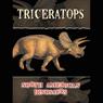 North American Dinosaurs: Triceratops (Unabridged), by M. Lorbiecki