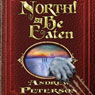 North! Or Be Eaten: The Wingfeather Saga, Book 2 (Unabridged) Audiobook, by Andrew Peterson