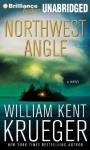 Northwest Angle: A Cork OConnor Mystery (Unabridged), by William Kent Krueger