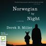 Norwegian by Night (Unabridged), by Derek B. Miller
