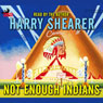 Not Enough Indians (Unabridged) Audiobook, by Harry Shearer