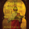 Not the Impossible Faith (Unabridged) Audiobook, by Richard Carrier