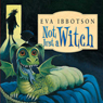 Not Just a Witch, by Eva Ibbotson