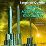 And Not Make Dreams Your Master (Unabridged), by Stephen Goldin