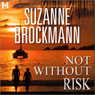Not Without Risk (Unabridged) Audiobook, by Suzanne Brockmann