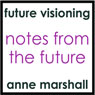 Notes from the Future: An Introduction to Future Life Progression Audiobook, by Anne Marshall