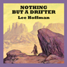 Nothing but a Drifter (Unabridged) Audiobook, by Lee Hoffman