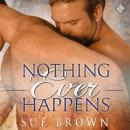 Nothing Ever Happens (Unabridged), by Sue Brown