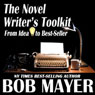 The Novel Writers Toolkit: From Idea to Best-Seller (Unabridged) Audiobook, by Bob Mayer