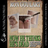 Now He Thinks Hes Dead: A Ben Spanner & H. J. Mavity Mystery, Book 2 (Unabridged), by Ron Goulart