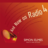 And Now on Radio 4 Audiobook, by Simon Elmes