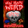 Now Thats Weird: UFOs, by Captain Ray Bowyer