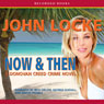 Now & Then: A Donovan Creed Novel (Unabridged) Audiobook, by John Locke