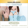 Now Youre Speaking My Language: Honest Communication and Deeper Intimacy for a Stronger Marriage (Unabridged), by Gary Chapman