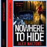 Nowhere to Hide (Unabridged) Audiobook, by Alex Walters